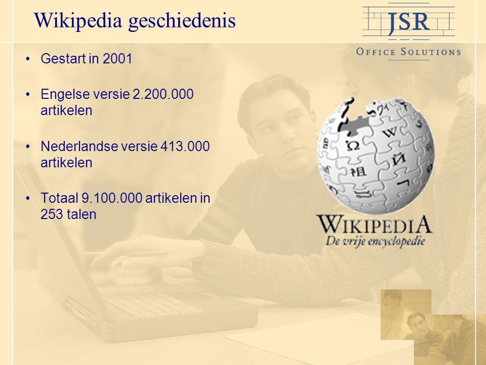 Wikipedia geschiedenis Gestart in 2001 Engelse versie 2.200.000 artikelen Nederlandse versie 413.000 artikelen Totaal 9.100.000 artikelen in 253 talen
