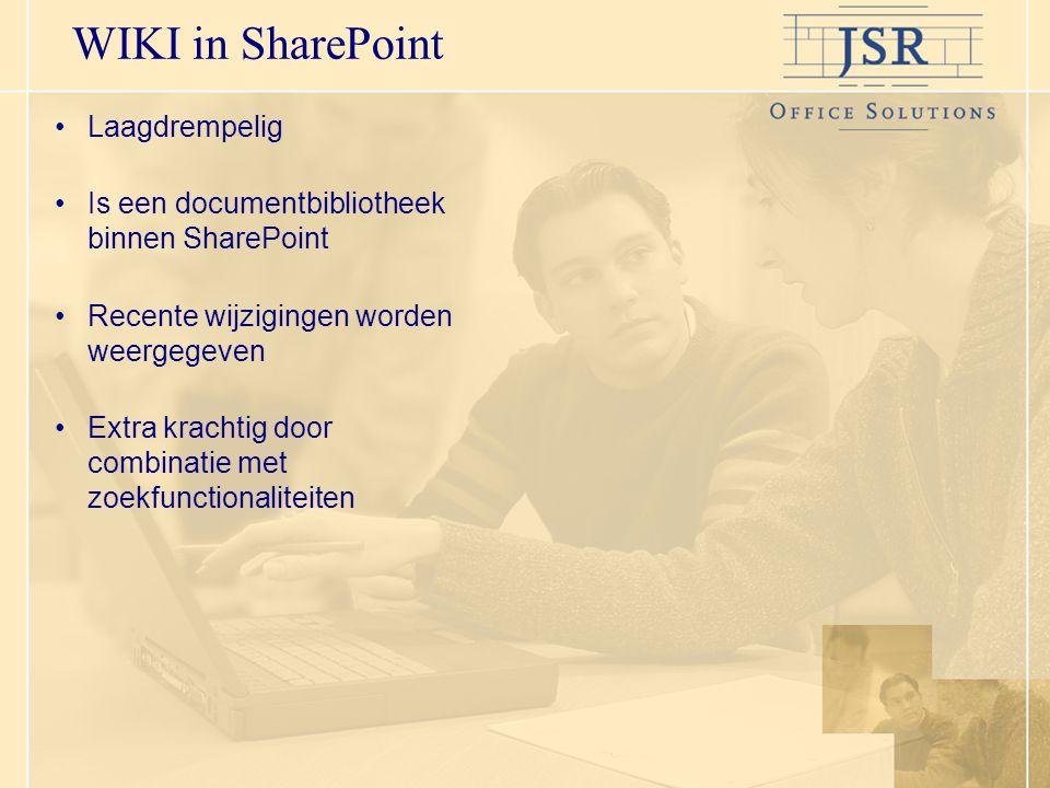 WIKI in SharePoint Laagdrempelig Is een documentbibliotheek binnen SharePoint Recente wijzigingen worden weergegeven Extra krachtig door combinatie met zoekfunctionaliteiten