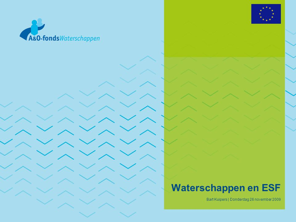 Waterschappen en ESF Bart Kuipers | Donderdag 26 november 2009