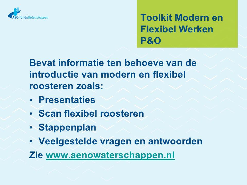 Toolkit Modern en Flexibel Werken P&O Bevat informatie ten behoeve van de introductie van modern en flexibel roosteren zoals: Presentaties Scan flexib