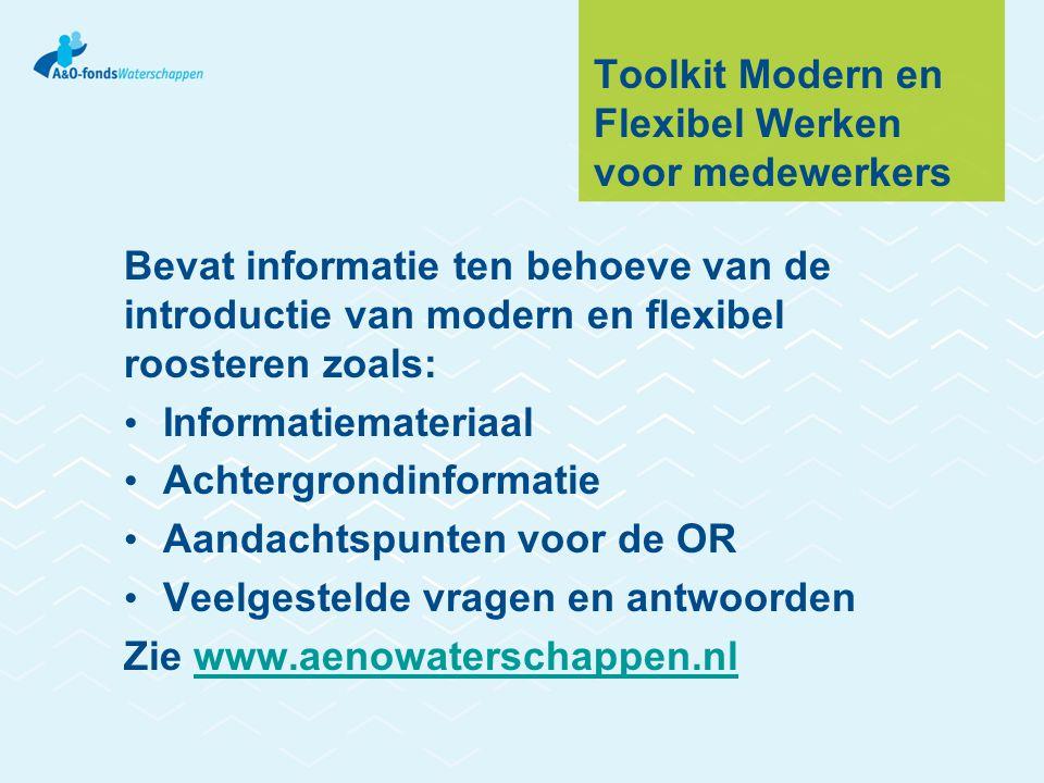 Toolkit Modern en Flexibel Werken voor medewerkers Bevat informatie ten behoeve van de introductie van modern en flexibel roosteren zoals: Informatiem