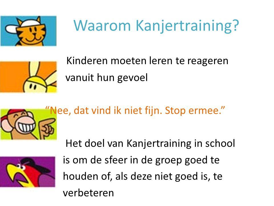 """Waarom Kanjertraining? Kinderen moeten leren te reageren vanuit hun gevoel """"Nee, dat vind ik niet fijn. Stop ermee."""" Het doel van Kanjertraining in sc"""