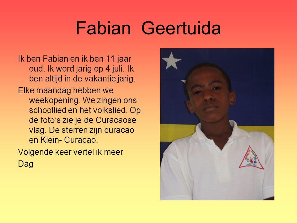 Fabian Geertuida Ik ben Fabian en ik ben 11 jaar oud. Ik word jarig op 4 juli. Ik ben altijd in de vakantie jarig. Elke maandag hebben we weekopening.