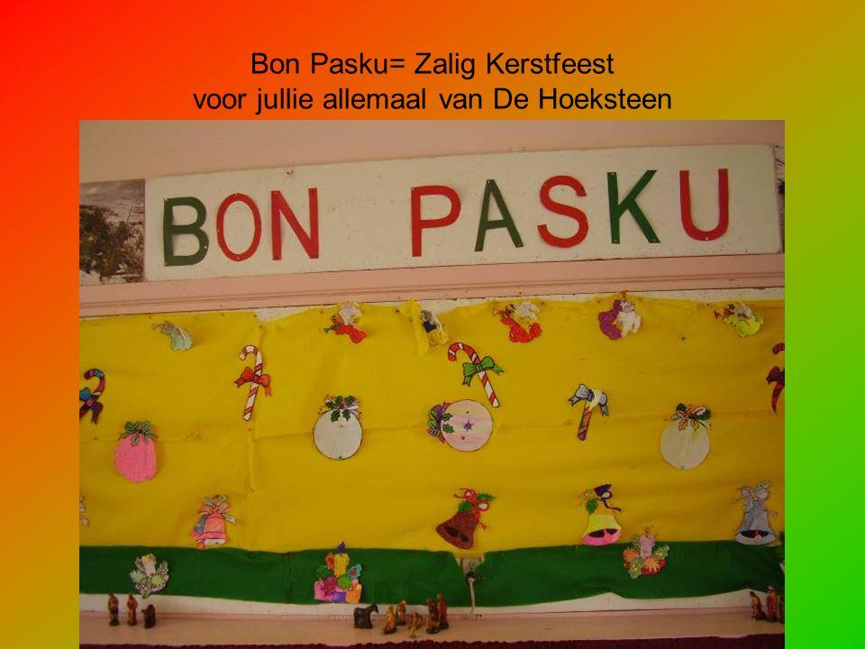 Bon Pasku= Zalig Kerstfeest voor jullie allemaal van De Hoeksteen