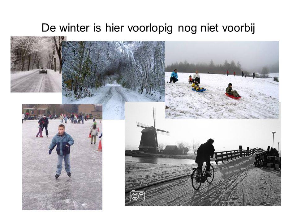 De winter is hier voorlopig nog niet voorbij