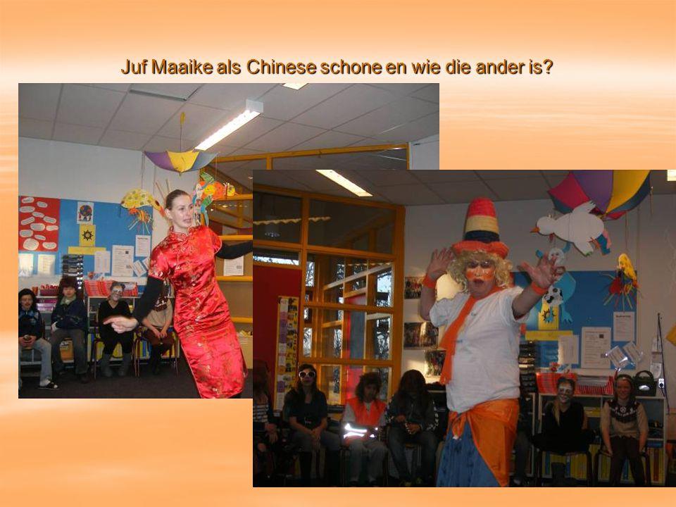 Juf Maaike als Chinese schone en wie die ander is?