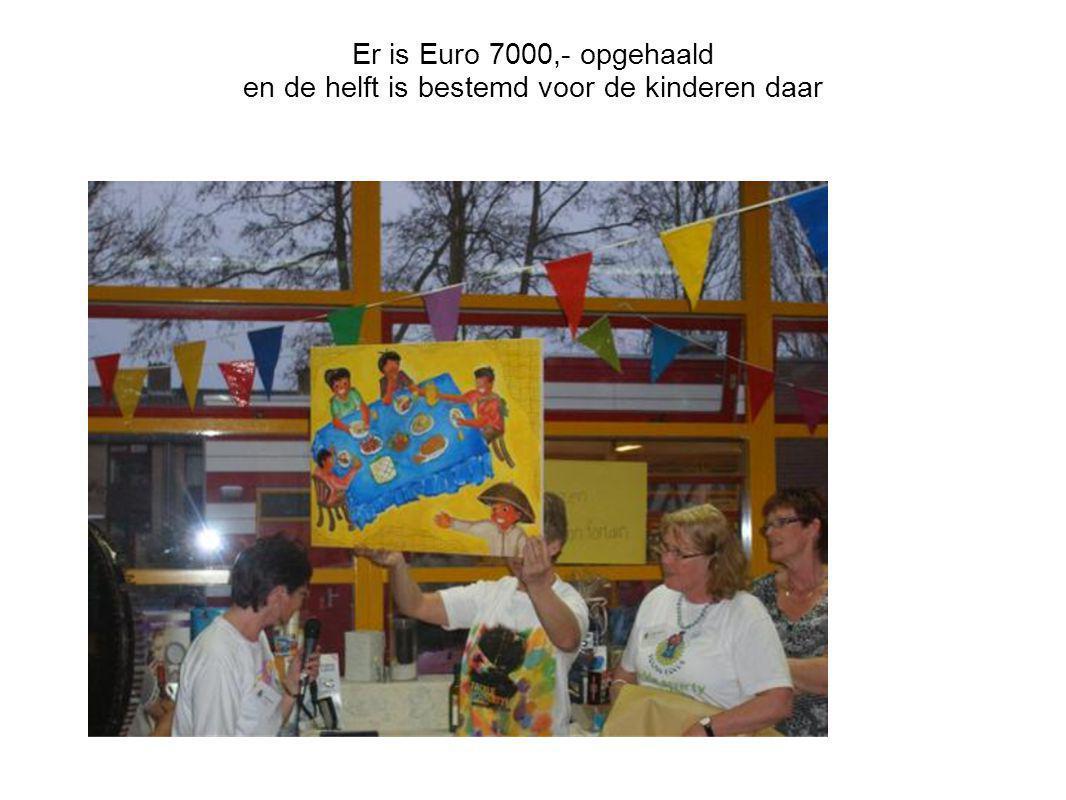Er is Euro 7000,- opgehaald en de helft is bestemd voor de kinderen daar