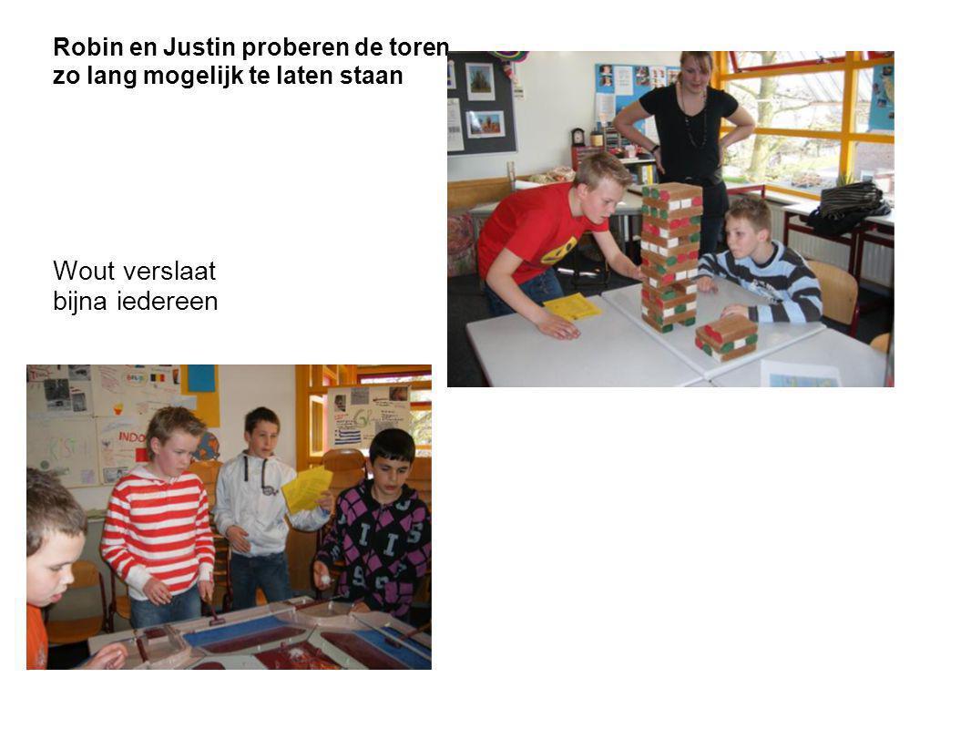 Robin en Justin proberen de toren zo lang mogelijk te laten staan Wout verslaat bijna iedereen