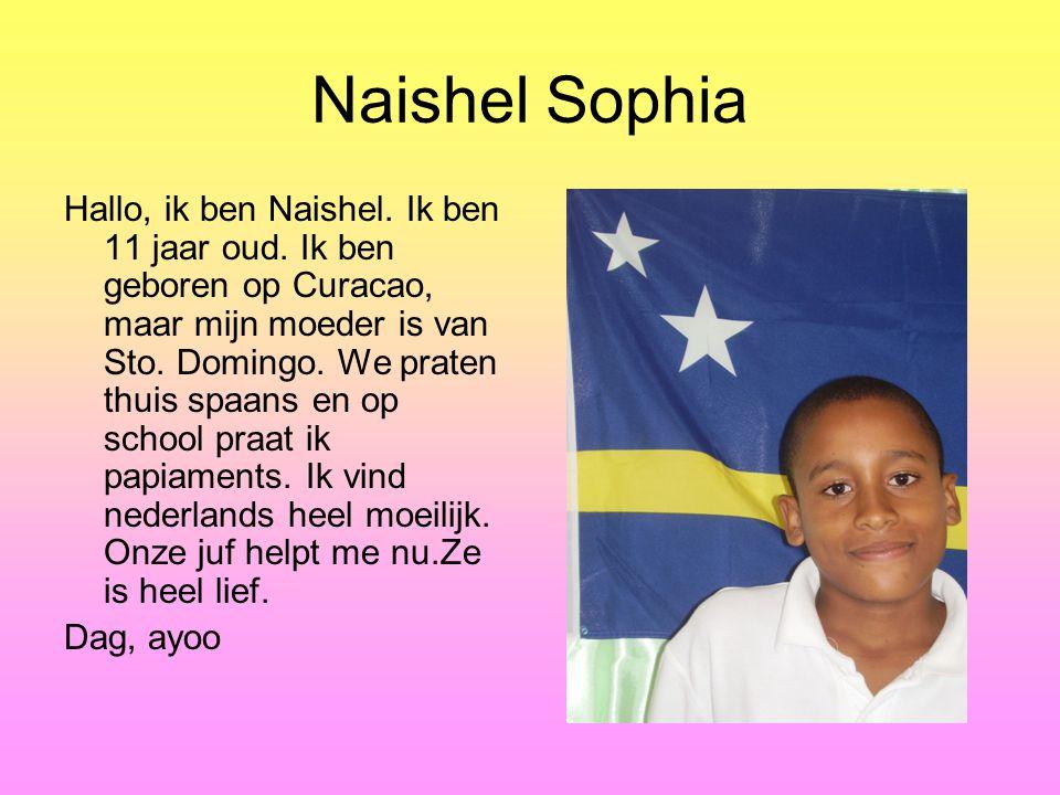 Naishel Sophia Hallo, ik ben Naishel.Ik ben 11 jaar oud.