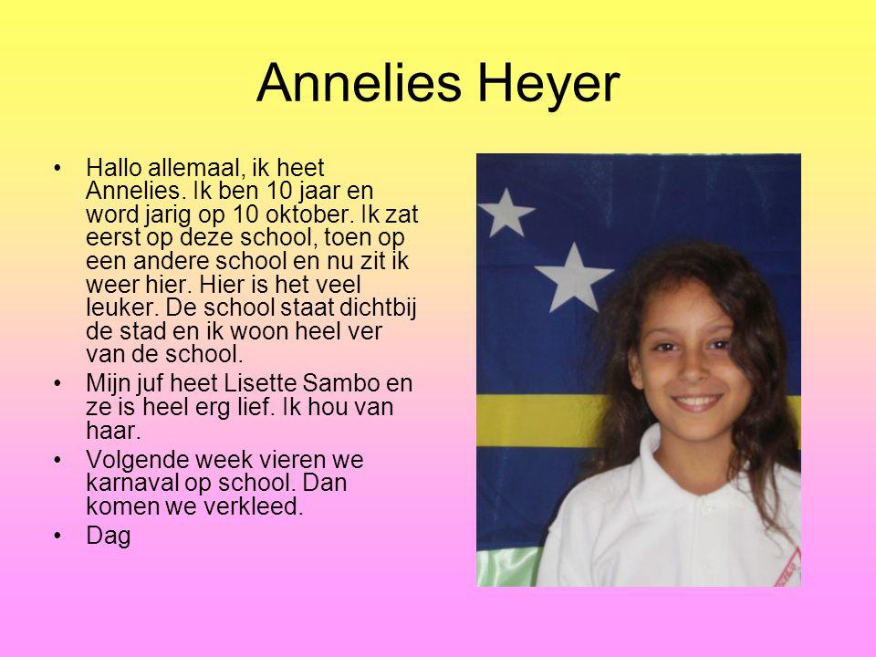 Annelies Heyer Hallo allemaal, ik heet Annelies.Ik ben 10 jaar en word jarig op 10 oktober.