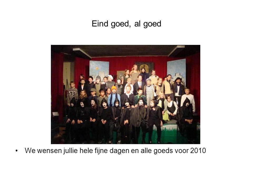 Eind goed, al goed We wensen jullie hele fijne dagen en alle goeds voor 2010