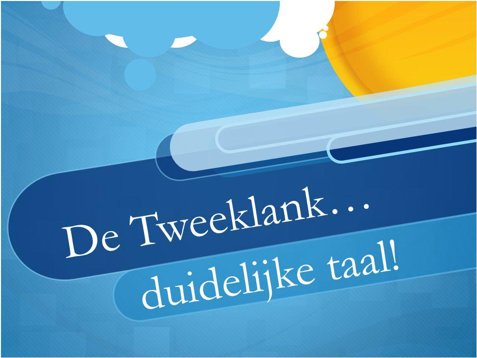 De Tweeklank… duidelijke taal!
