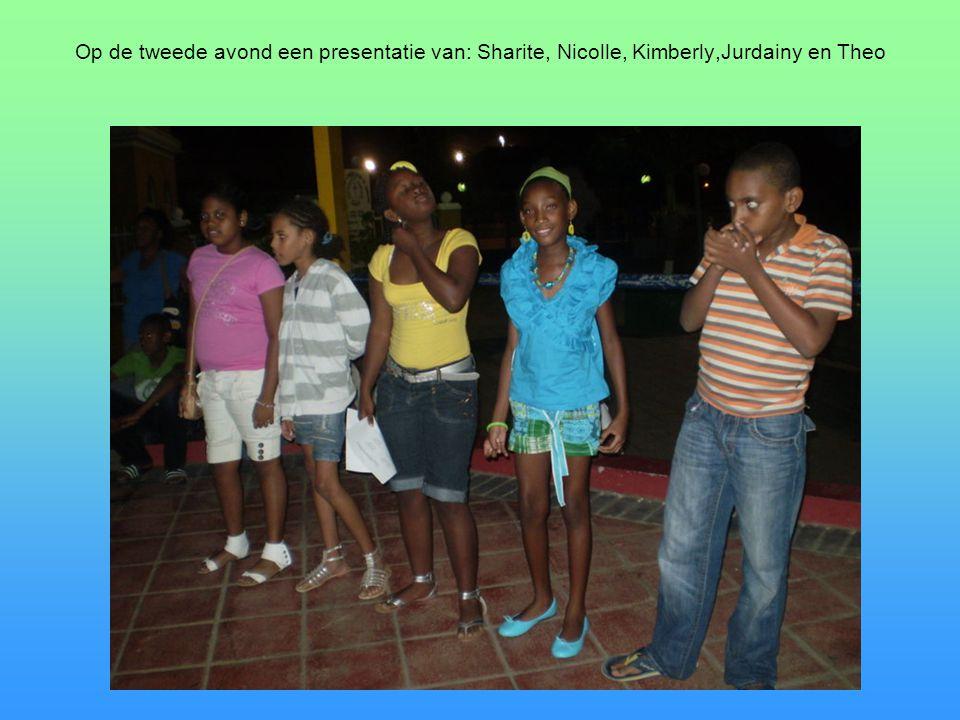 Op de tweede avond een presentatie van: Sharite, Nicolle, Kimberly,Jurdainy en Theo