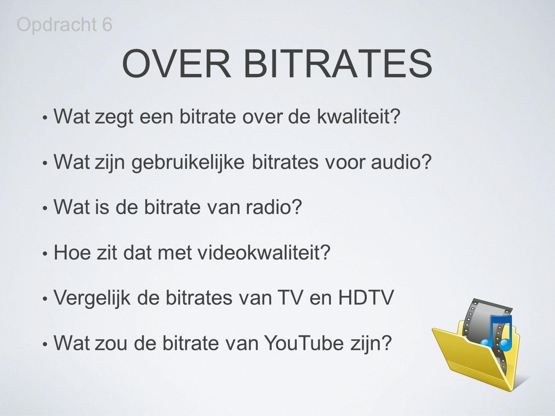OVER BITRATES Wat zegt een bitrate over de kwaliteit? Wat zijn gebruikelijke bitrates voor audio? Wat is de bitrate van radio? Hoe zit dat met videokw