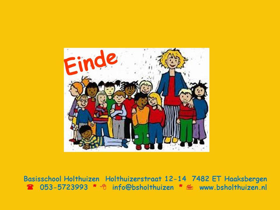 Einde Basisschool Holthuizen Holthuizerstraat 12-14 7482 ET Haaksbergen  053-5723993 *  info@bsholthuizen *  www.bsholthuizen.nl