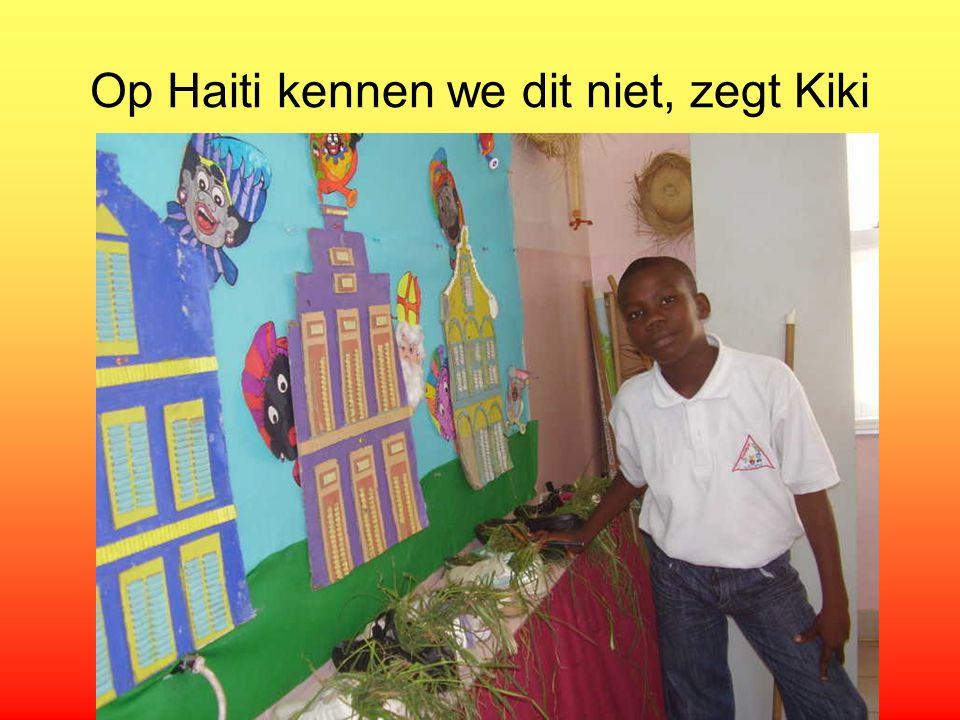 Op Haiti kennen we dit niet, zegt Kiki