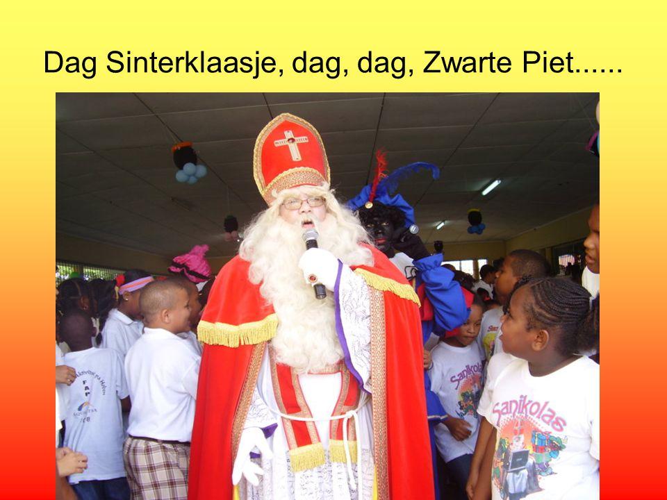 Dag Sinterklaasje, dag, dag, Zwarte Piet......