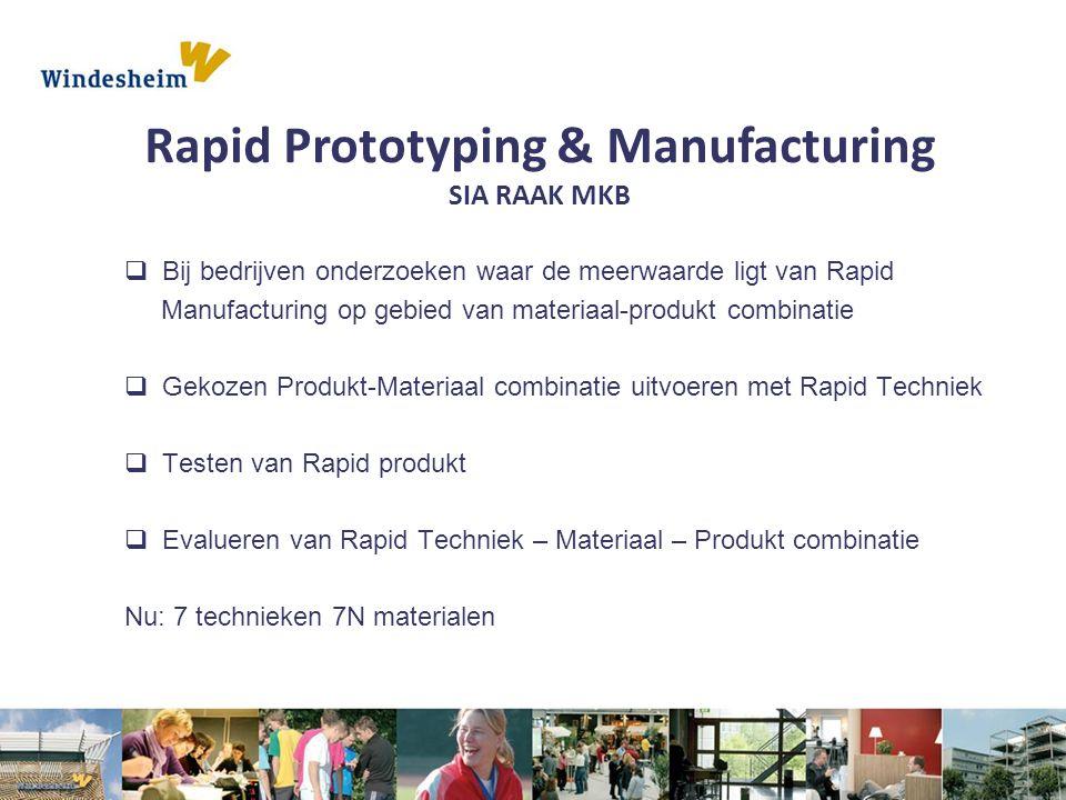  Bij bedrijven onderzoeken waar de meerwaarde ligt van Rapid Manufacturing op gebied van materiaal-produkt combinatie  Gekozen Produkt-Materiaal com