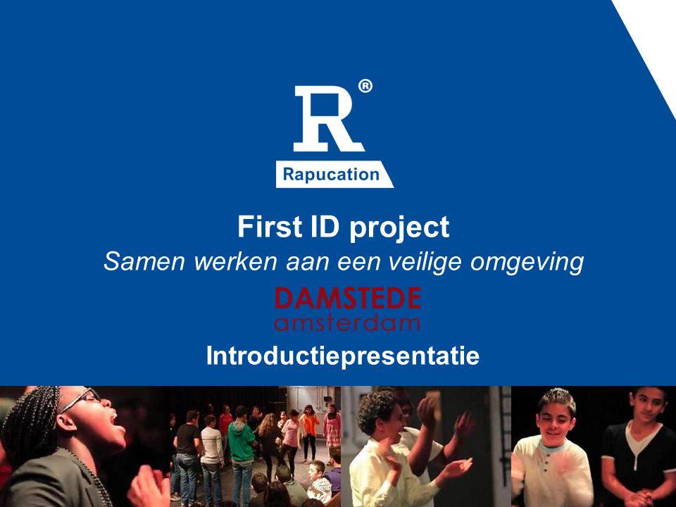 First ID project Samen werken aan een veilige omgeving Introductiepresentatie