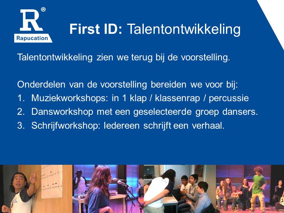First ID: Talentontwikkeling Talentontwikkeling zien we terug bij de voorstelling.