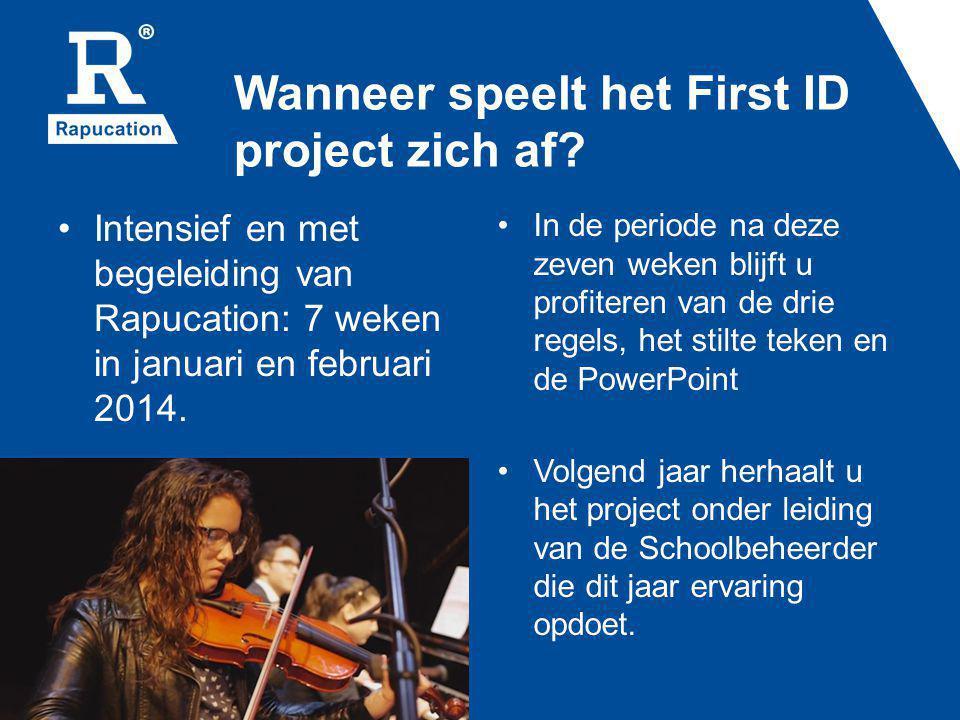 Wanneer speelt het First ID project zich af? Intensief en met begeleiding van Rapucation: 7 weken in januari en februari 2014. In de periode na deze z