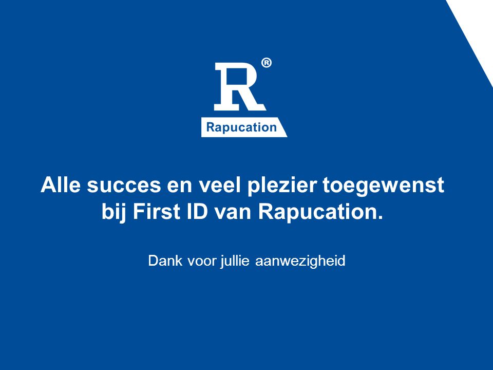 Alle succes en veel plezier toegewenst bij First ID van Rapucation. Dank voor jullie aanwezigheid