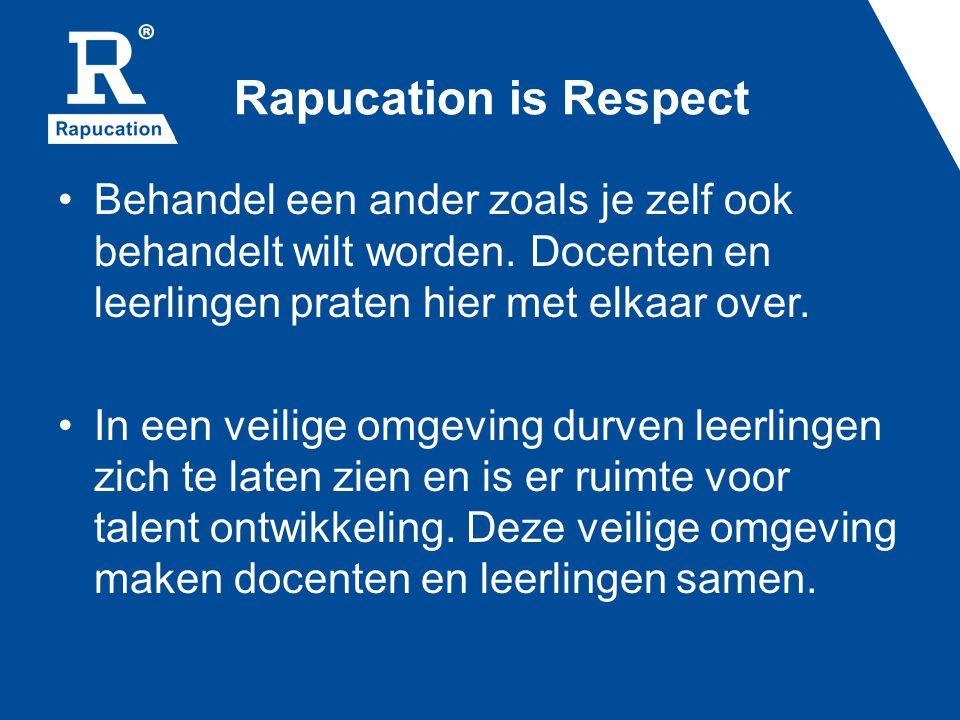 Rapucation is Respect Behandel een ander zoals je zelf ook behandelt wilt worden.
