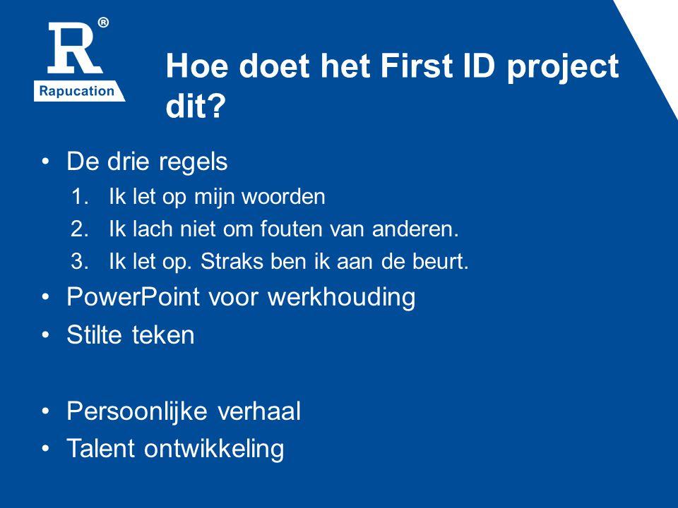Hoe doet het First ID project dit. De drie regels 1.