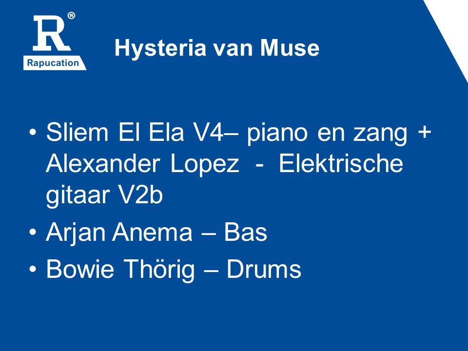 Hysteria van Muse Sliem El Ela V4– piano en zang + Alexander Lopez - Elektrische gitaar V2b Arjan Anema – Bas Bowie Thörig – Drums