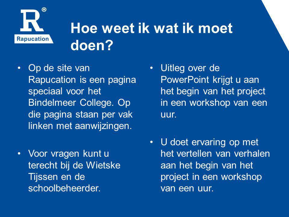 Hoe weet ik wat ik moet doen? Op de site van Rapucation is een pagina speciaal voor het Bindelmeer College. Op die pagina staan per vak linken met aan