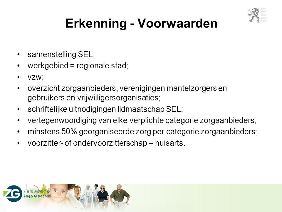 Erkenning - Voorwaarden samenstelling SEL; werkgebied = regionale stad; vzw; overzicht zorgaanbieders, verenigingen mantelzorgers en gebruikers en vri