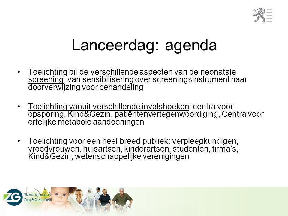 Lanceerdag: agenda Toelichting bij de verschillende aspecten van de neonatale screening, van sensibilisering over screeningsinstrument naar doorverwij
