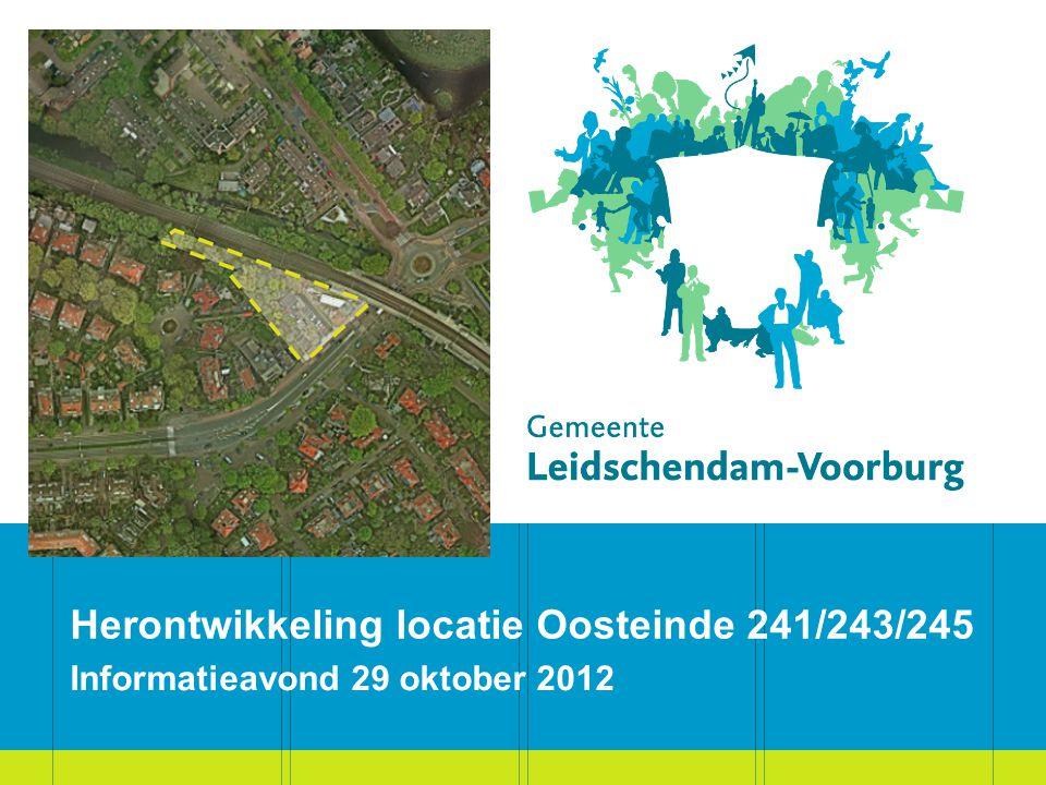 Herontwikkeling locatie Oosteinde 241/243/245 Informatieavond 29 oktober 2012