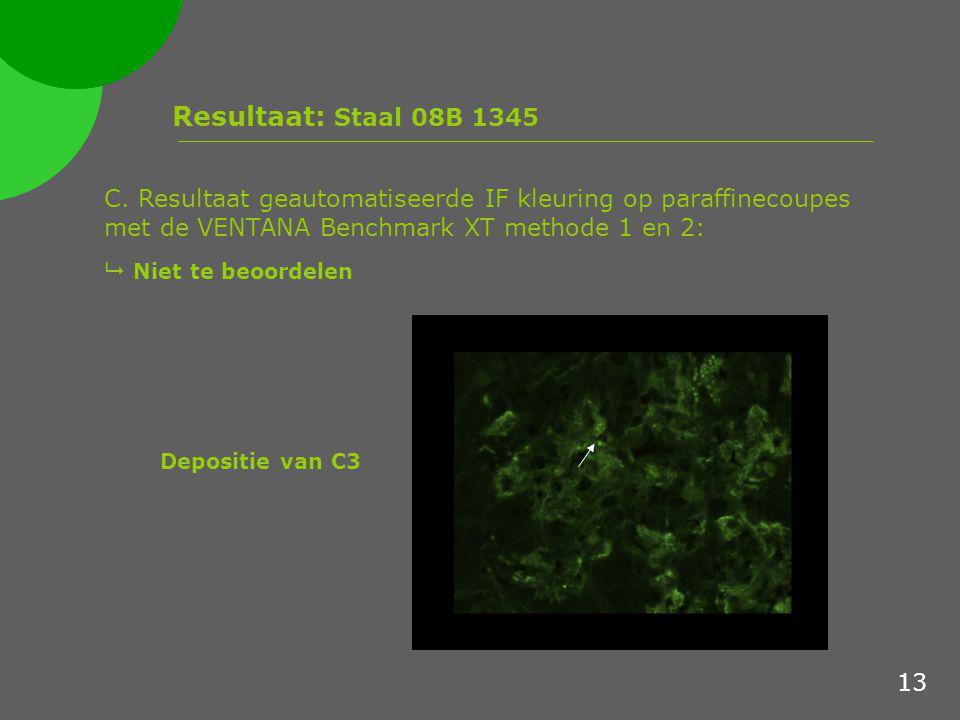 Resultaat: Staal 08B 1345 C. Resultaat geautomatiseerde IF kleuring op paraffinecoupes met de VENTANA Benchmark XT methode 1 en 2:  Niet te beoordele
