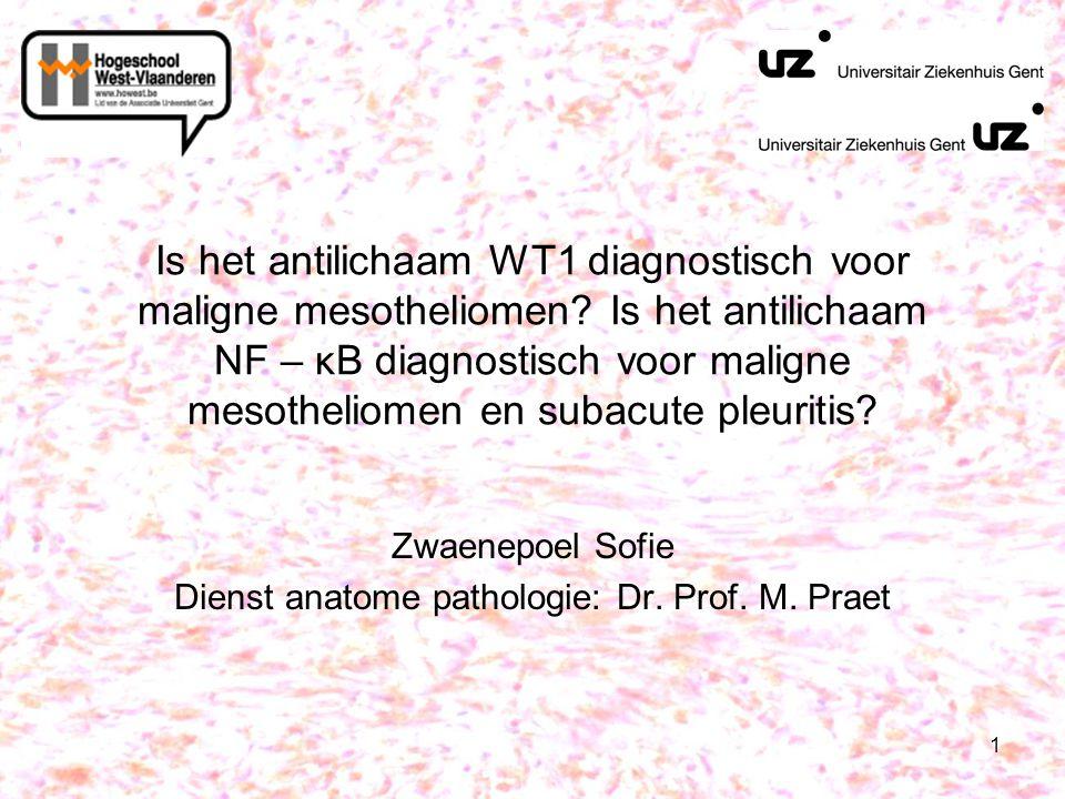 1 Is het antilichaam WT1 diagnostisch voor maligne mesotheliomen? Is het antilichaam NF – κB diagnostisch voor maligne mesotheliomen en subacute pleur