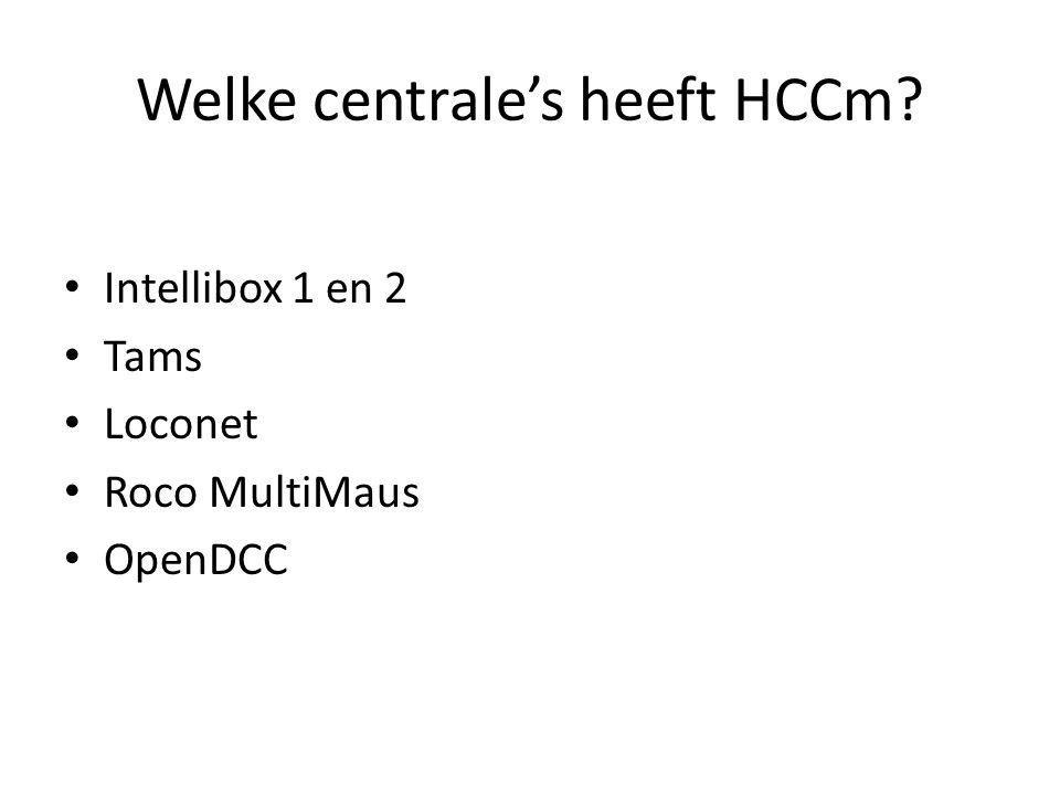 Welke centrale's heeft HCCm? Intellibox 1 en 2 Tams Loconet Roco MultiMaus OpenDCC