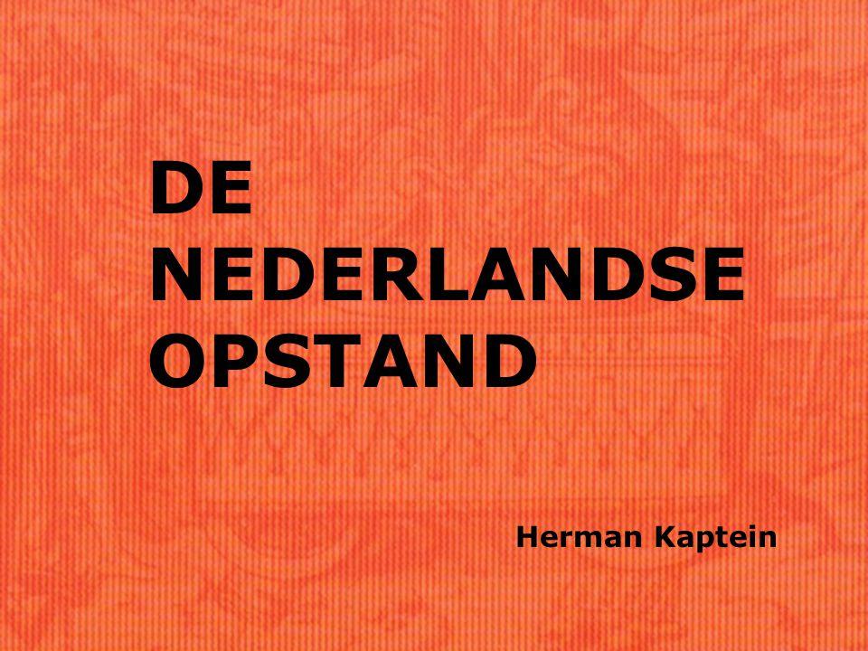 DE NEDERLANDSE OPSTAND Herman Kaptein