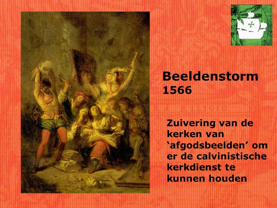Beeldenstorm 1566 Zuivering van de kerken van 'afgodsbeelden' om er de calvinistische kerkdienst te kunnen houden