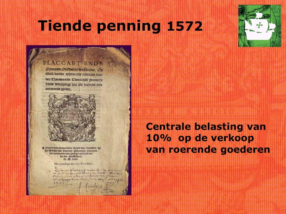 Tiende penning 1572 Centrale belasting van 10% op de verkoop van roerende goederen