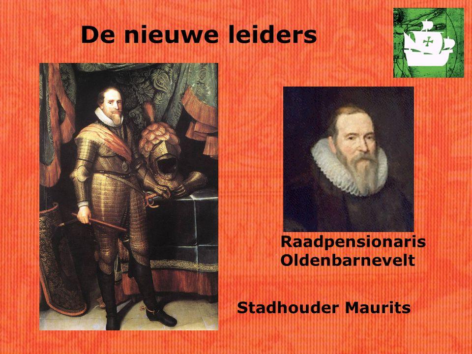 De nieuwe leiders Stadhouder Maurits Raadpensionaris Oldenbarnevelt