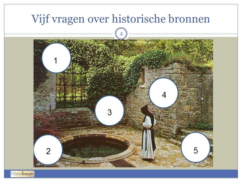 Vijf vragen over historische bronnen 2
