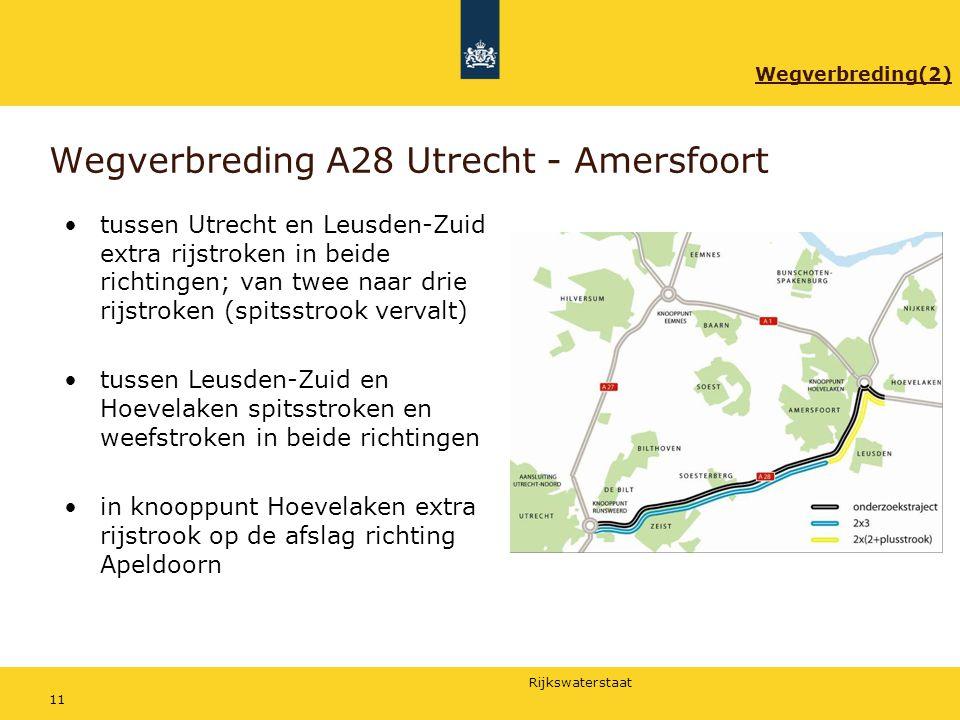 Rijkswaterstaat 11 Wegverbreding A28 Utrecht - Amersfoort tussen Utrecht en Leusden-Zuid extra rijstroken in beide richtingen; van twee naar drie rijs