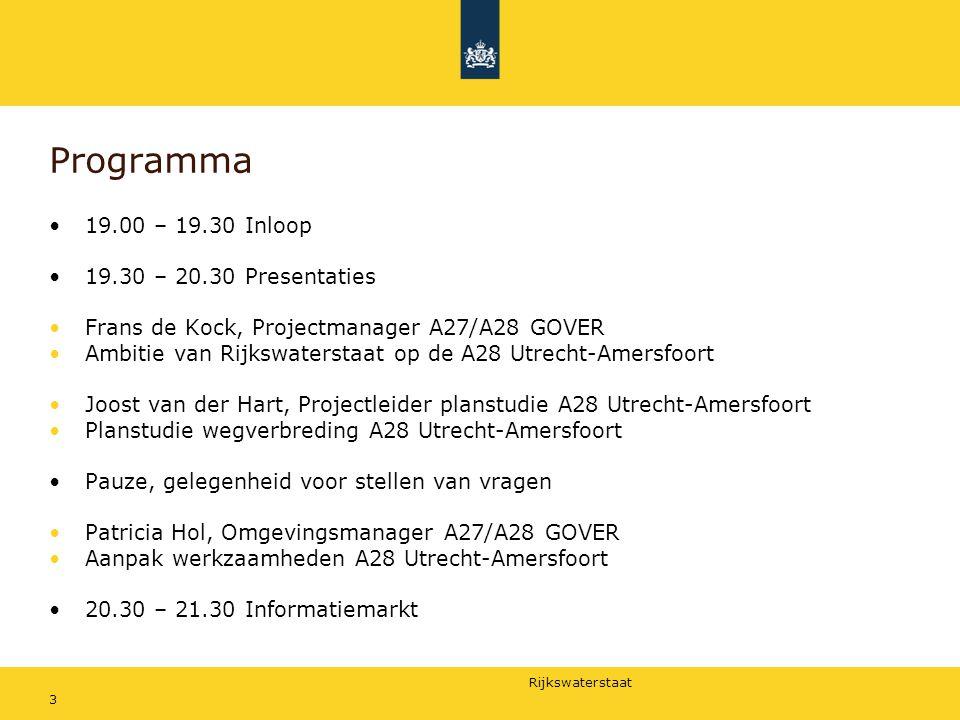 Rijkswaterstaat 3 Programma 19.00 – 19.30 Inloop 19.30 – 20.30 Presentaties Frans de Kock, Projectmanager A27/A28 GOVER Ambitie van Rijkswaterstaat op