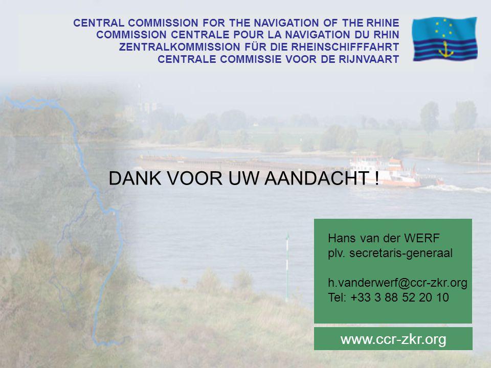 DANK VOOR UW AANDACHT ! www.ccr-zkr.org Hans van der WERF plv. secretaris-generaal h.vanderwerf@ccr-zkr.org Tel: +33 3 88 52 20 10 CENTRAL COMMISSION
