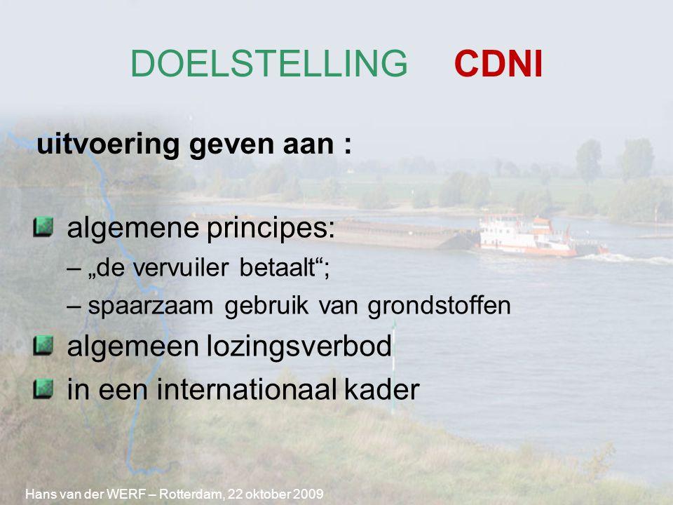 "DOELSTELLING CDNI algemene principes: –""de vervuiler betaalt""; –spaarzaam gebruik van grondstoffen algemeen lozingsverbod in een internationaal kader"