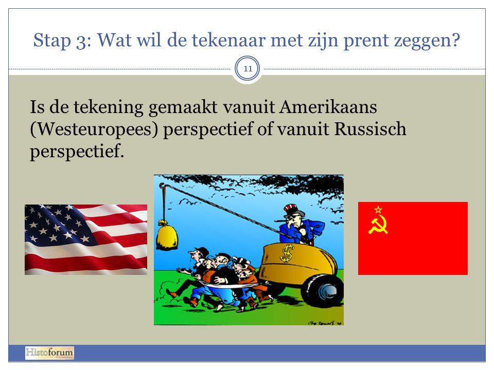Stap 3: Wat wil de tekenaar met zijn prent zeggen? Is de tekening gemaakt vanuit Amerikaans (Westeuropees) perspectief of vanuit Russisch perspectief.