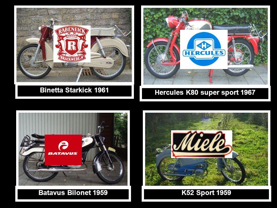 K52 Sport 1959 Batavus Bilonet 1959 Hercules K80 super sport 1967 Binetta Starkick 1961