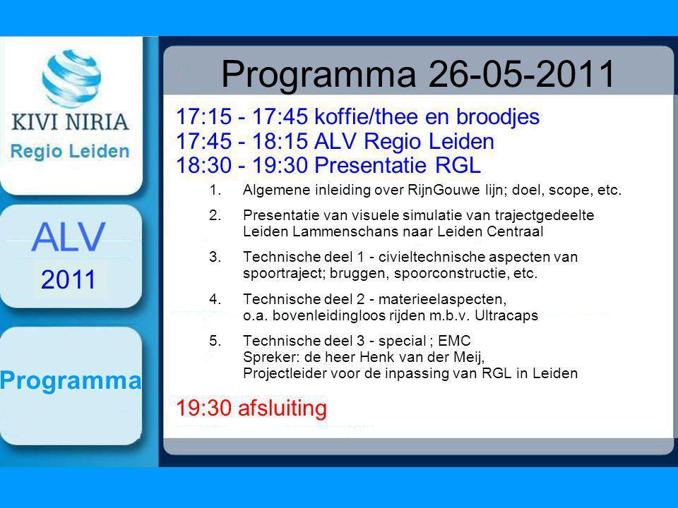 Programma 26-05-2011 17:15 - 17:45 koffie/thee en broodjes 17:45 - 18:15 ALV Regio Leiden 18:30 - 19:30 Presentatie RGL 1.Algemene inleiding over RijnGouwe lijn; doel, scope, etc.