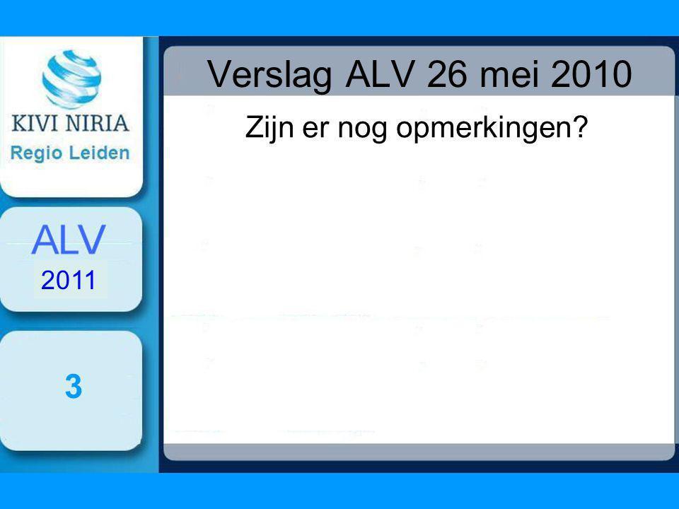 Verslag ALV 26 mei 2010 Zijn er nog opmerkingen 3 2011