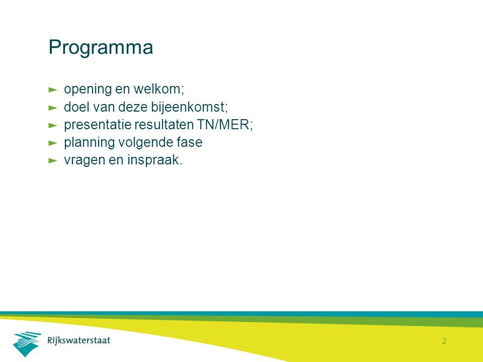 2 Programma opening en welkom; doel van deze bijeenkomst; presentatie resultaten TN/MER; planning volgende fase vragen en inspraak.